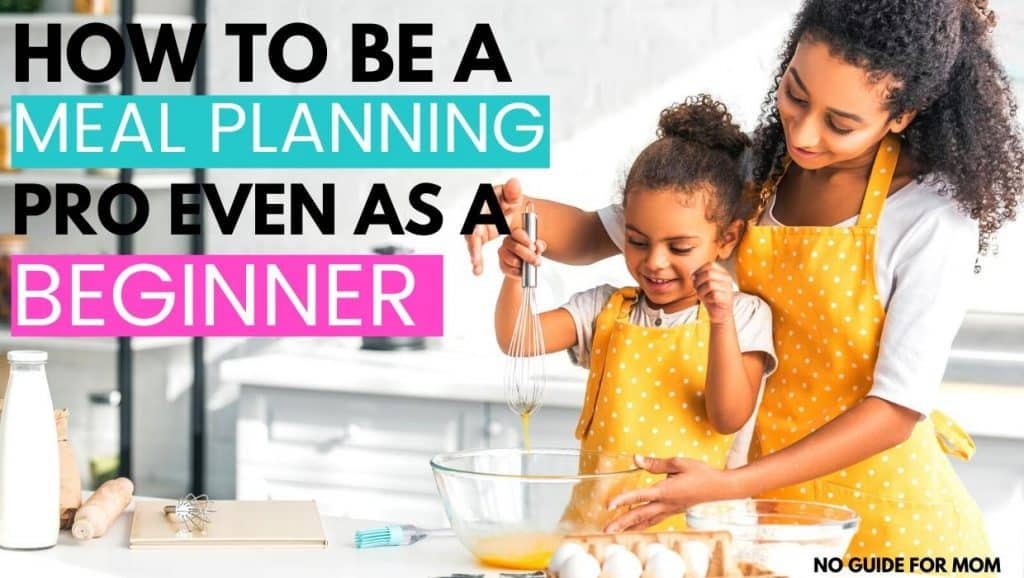 how to be a meal planning pro (even as a beginner)