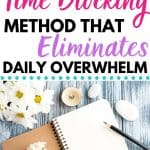 the mind-blowing time blocking method that eliminates daily overwhelm