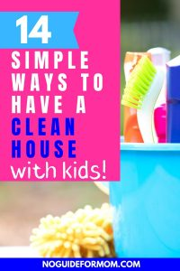 14 simple ways to have a clean house with kids