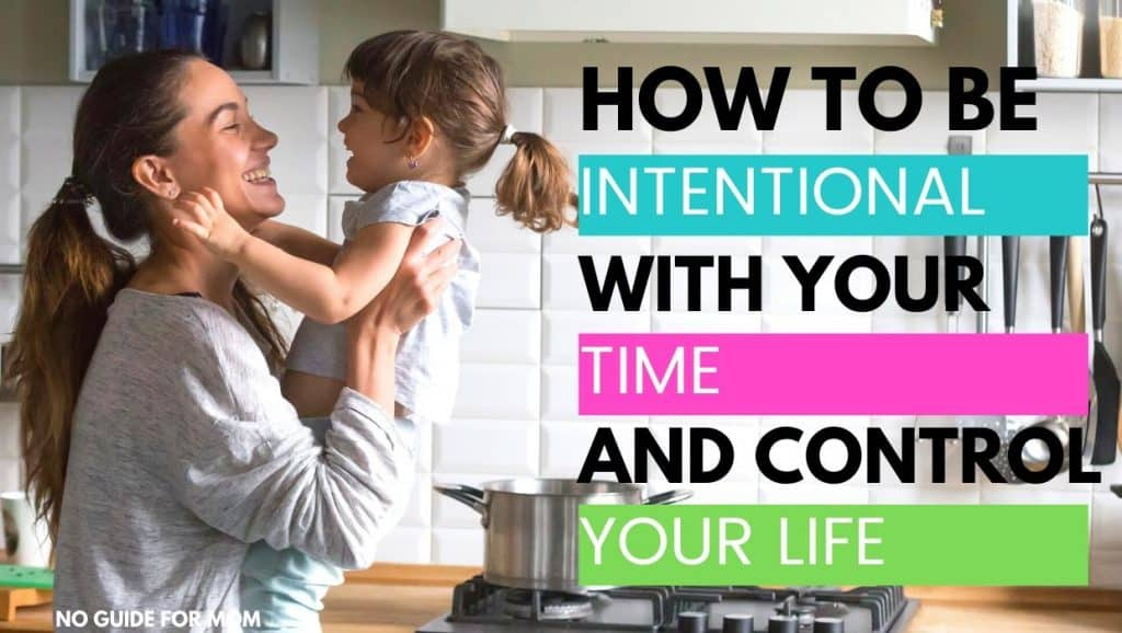 How to be intentional with your time and control your life