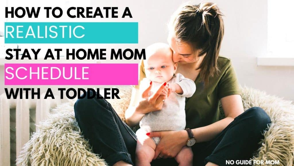 how to create a realistic stay at home mom schedule with a toddler