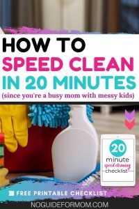 how to speed clean in 20 minutes since you're a busy mom with messy kids