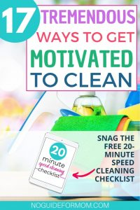 17 tremendous ways to get motivated to clean over image of cleaning supplies