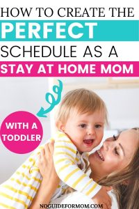 how to create the perfect schedule as a stay at home mom with a toddler