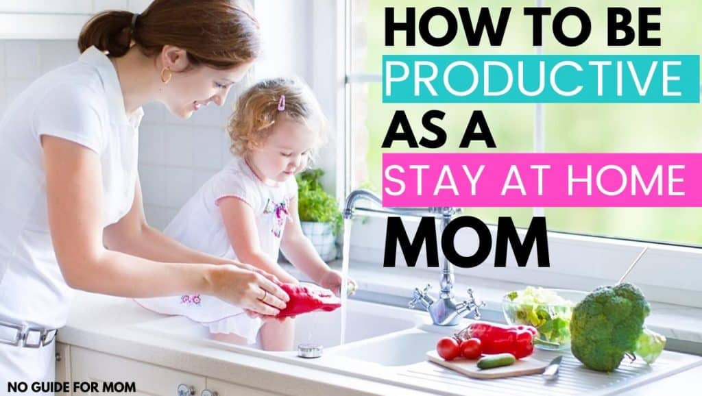 how to be productive as a stay at home mom