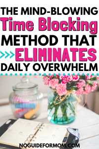 the mind blowing time blocking method that eliminates daily overwhelm