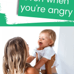 how to be a calm mom even when you're angry
