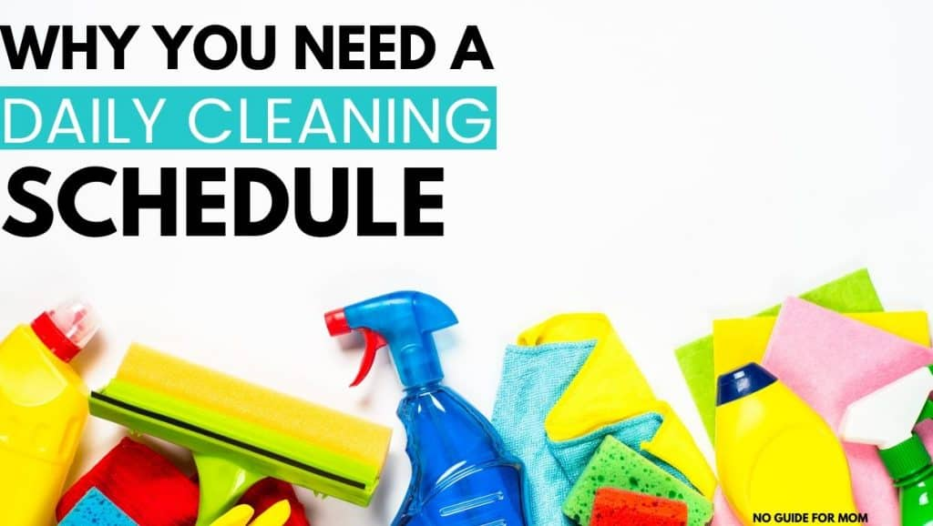 why you need a daily cleaning schedule; cleaning supplies