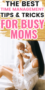 the best time management tips and tricks for busy moms