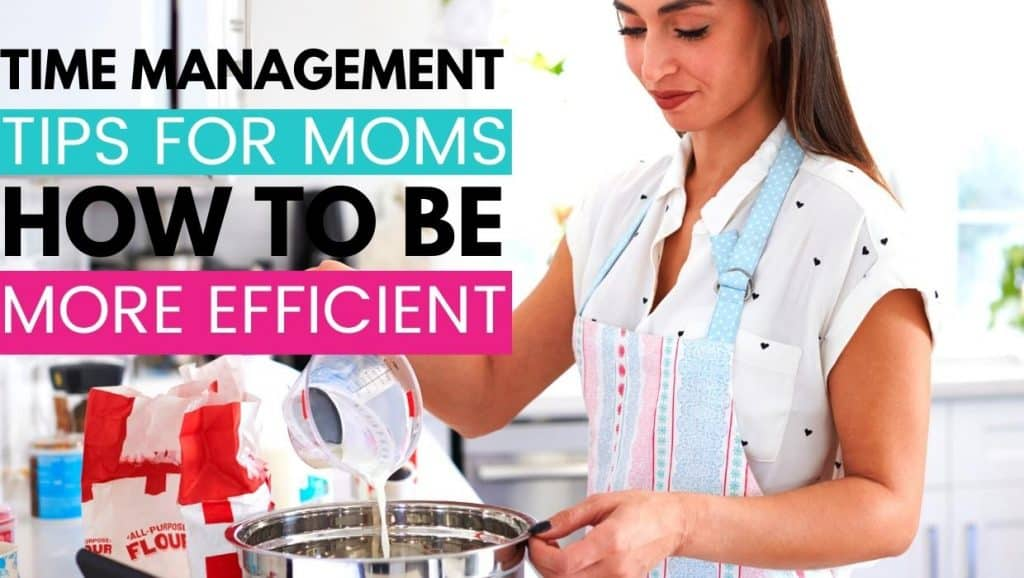 Time management tips for moms: How to be more efficient