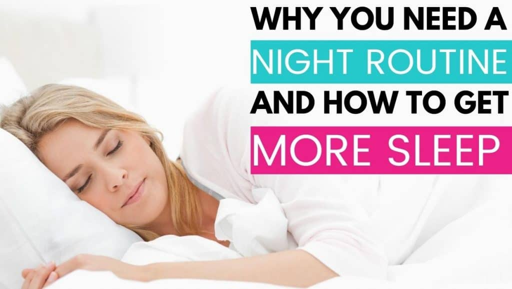 woman sleeping in bed; why need a night routine and how to get more sleep
