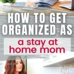 how to get organized as a stay at home mom