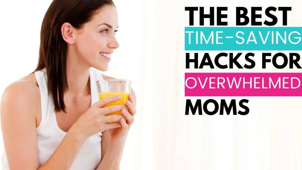 the best time-saving hacks for overwhelmed moms