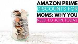 amazon prime discounts for moms: why you need to join today jar with coins