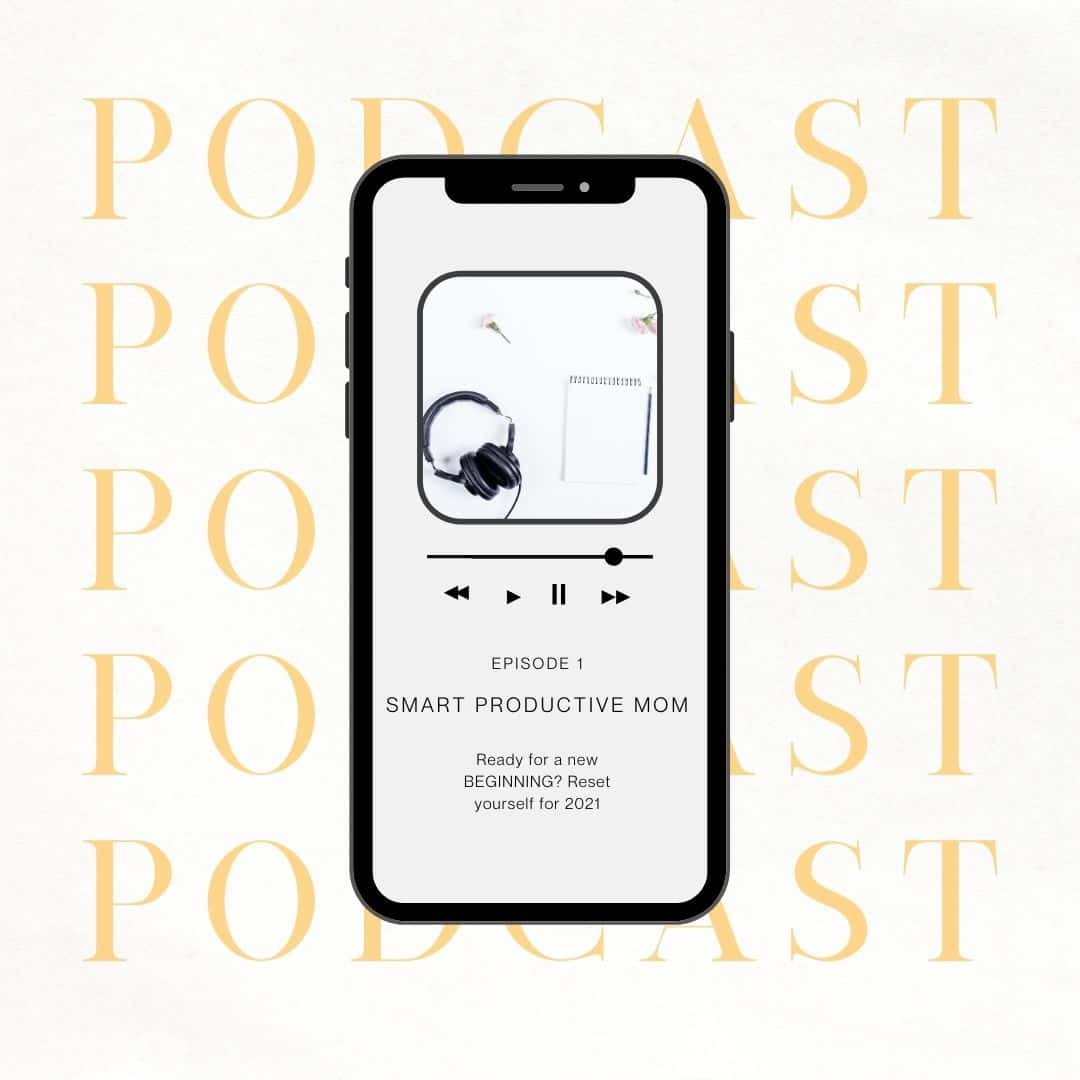 reset yourself for 2021 smart productive mom podcast